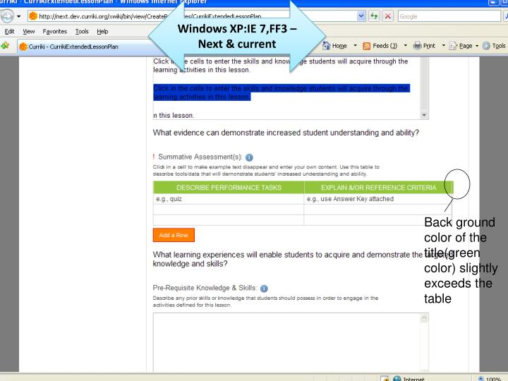 Windows XP:IE 7,FF3 –Next & current