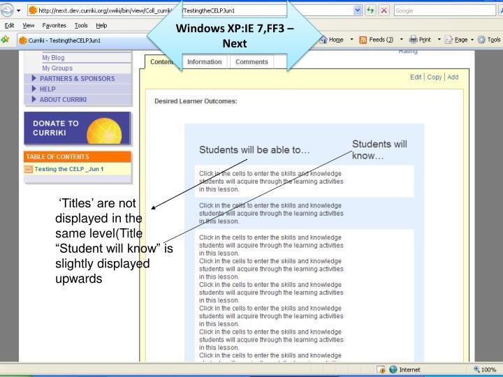 Windows XP:IE 7,FF3 –Next