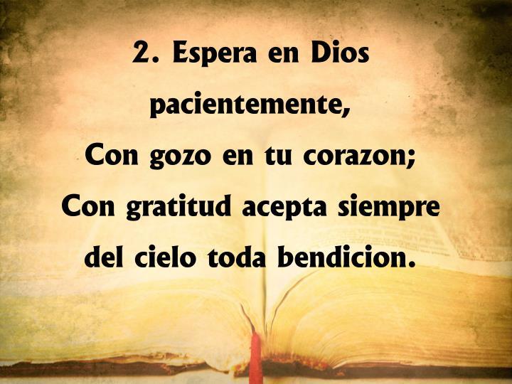 2. Espera en Dios pacientemente,