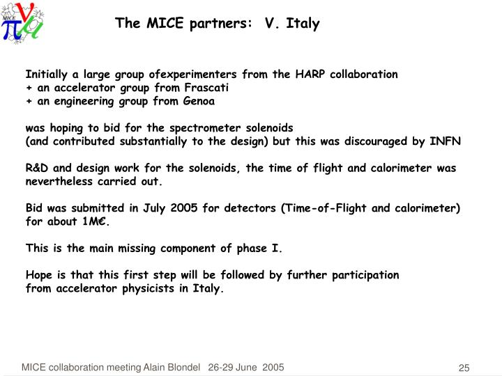 The MICE partners:  V. Italy