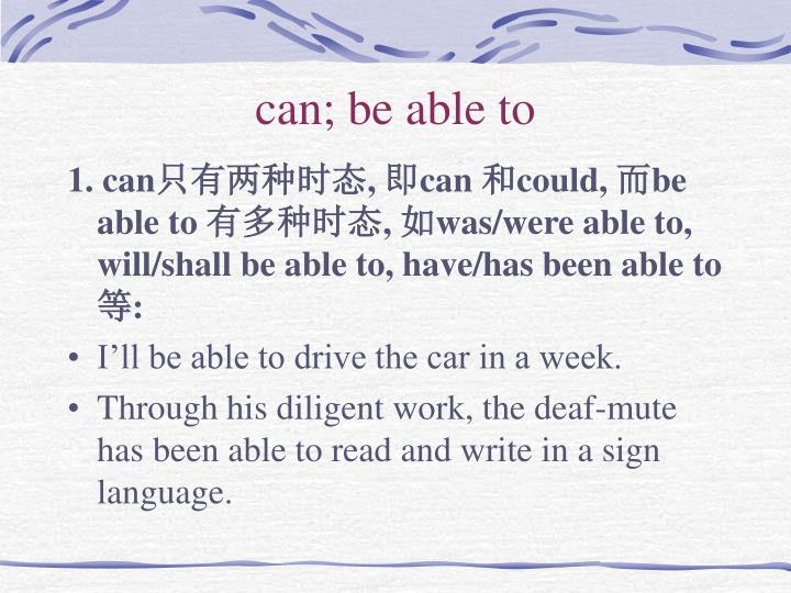 can; be able to