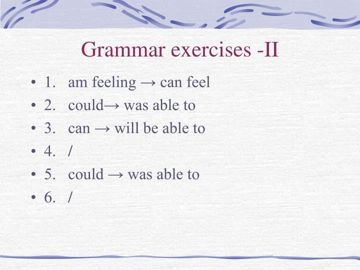 Grammar exercises -II