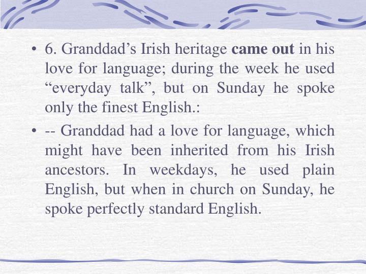 6. Granddad's Irish heritage