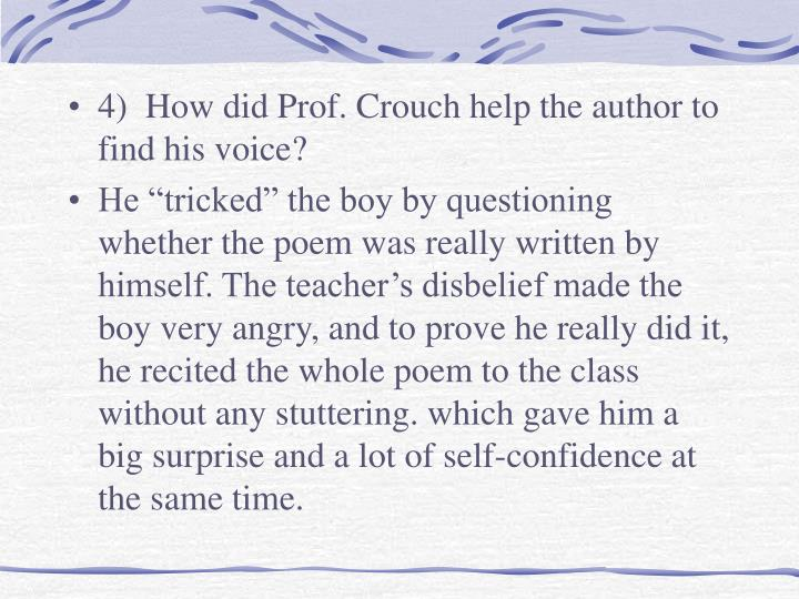 4)  How did Prof. Crouch help the author to find his voice?