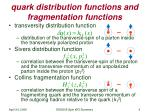 quark distribution functions and fragmentation functions