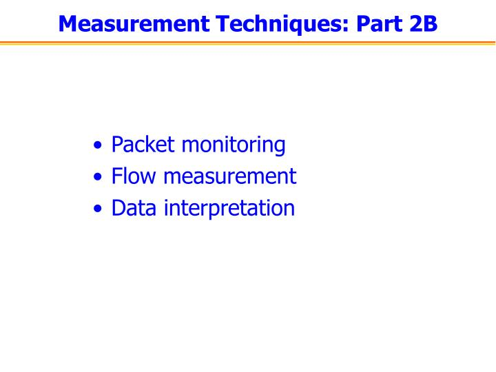 Measurement Techniques: Part 2B