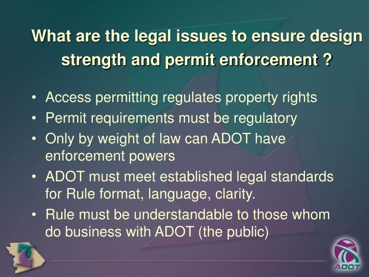 What are the legal issues to ensure design strength and permit enforcement ?