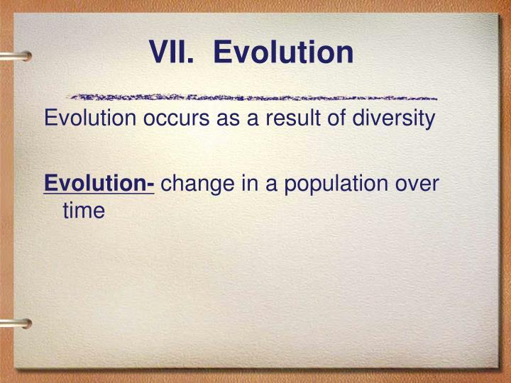 VII.  Evolution