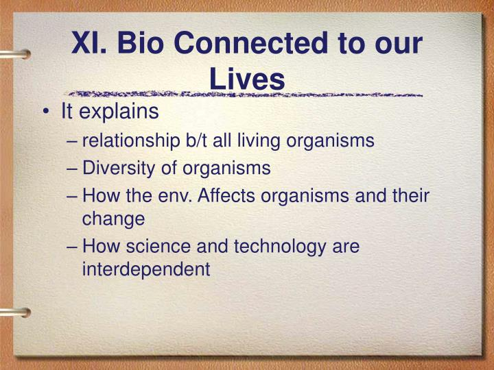 XI. Bio Connected to our Lives