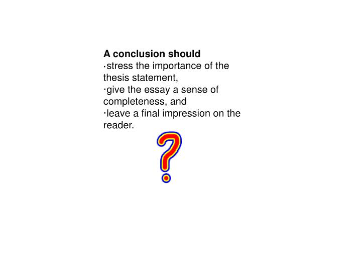 A conclusion should