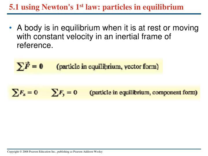 5.1 using Newton's 1