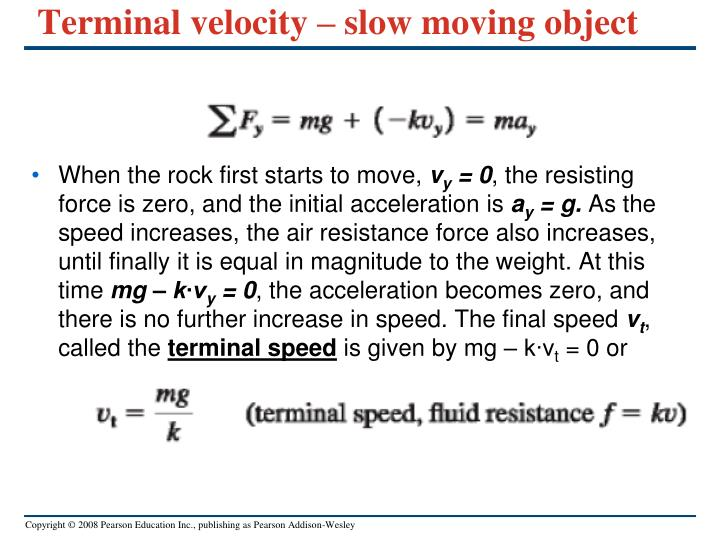 Terminal velocity – slow moving object