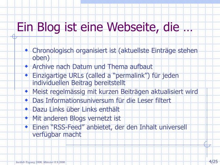 Ein Blog ist eine Webseite, die …