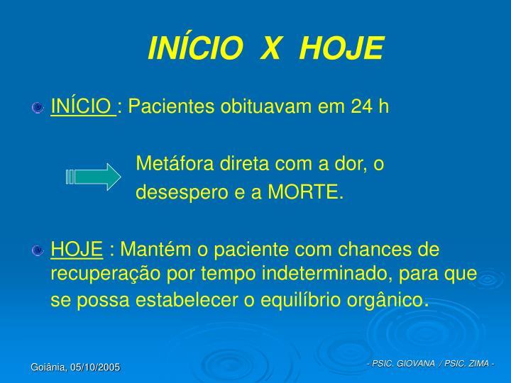 INÍCIO  X  HOJE