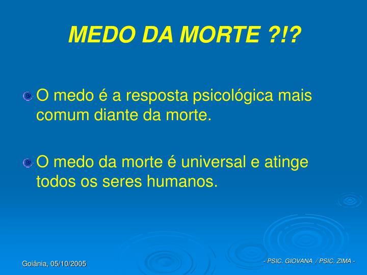 MEDO DA MORTE ?!?