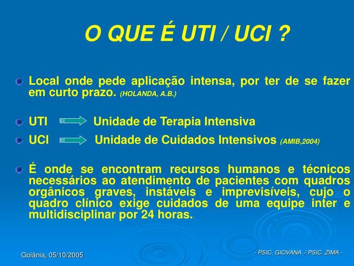 O QUE É UTI / UCI ?