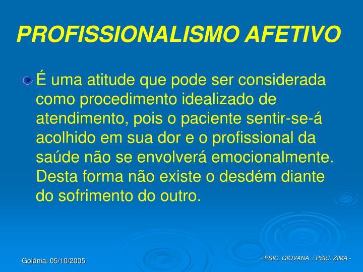 PROFISSIONALISMO AFETIVO