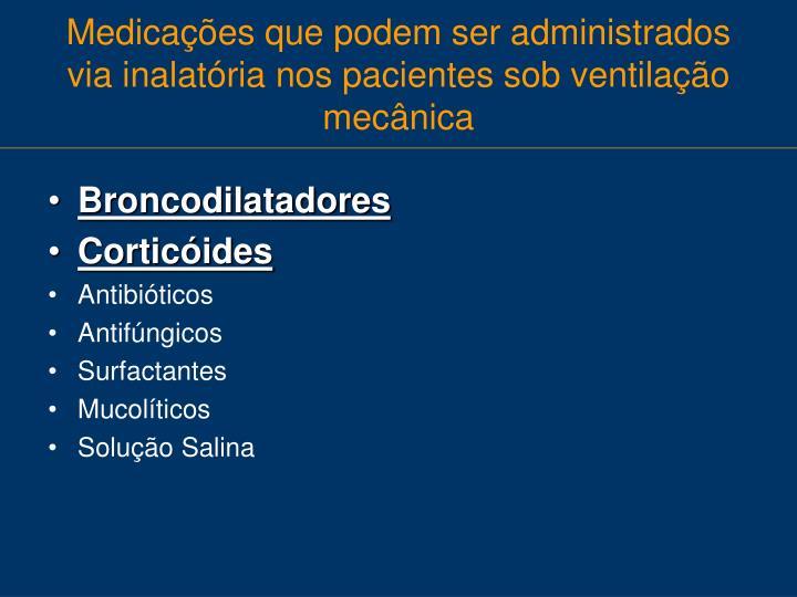 Medicações que podem ser administrados via inalatória nos pacientes sob ventilação mecânica