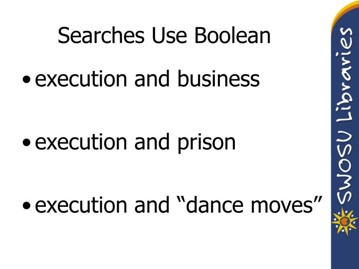 Searches Use Boolean