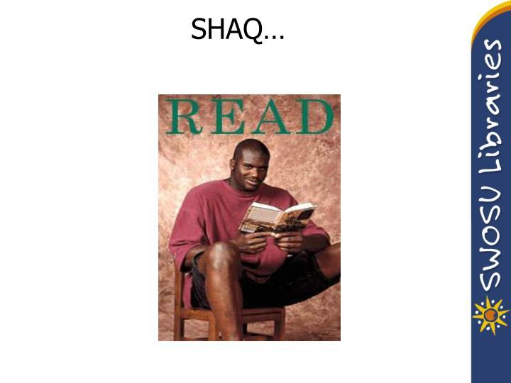 SHAQ…