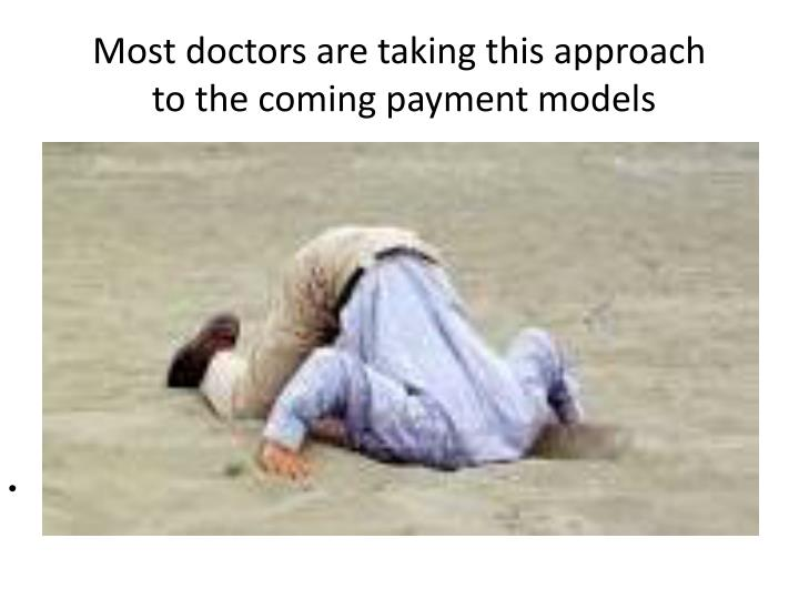 Most doctors are taking this approach