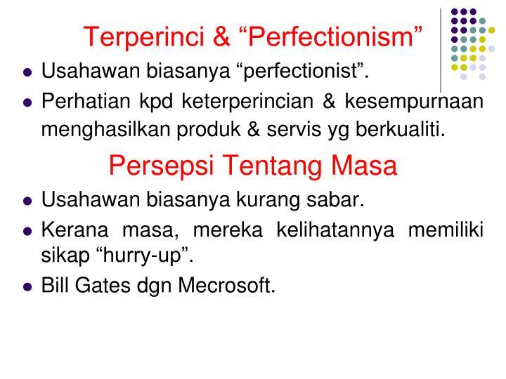 "Terperinci & ""Perfectionism"""