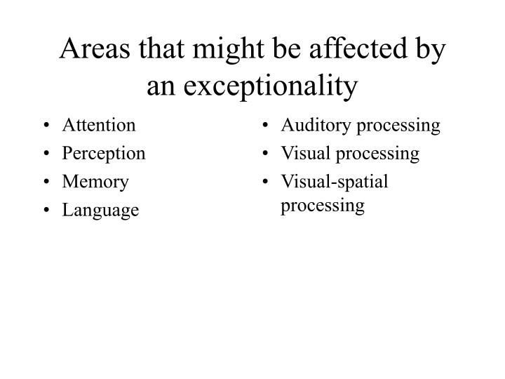 Areas that might be affected by an exceptionality