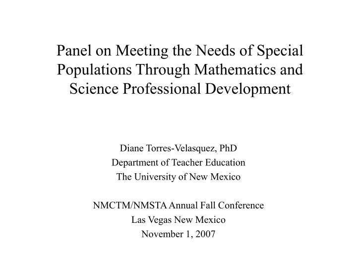 Panel on Meeting the Needs of Special Populations Through Mathematics and Science Professional Devel...