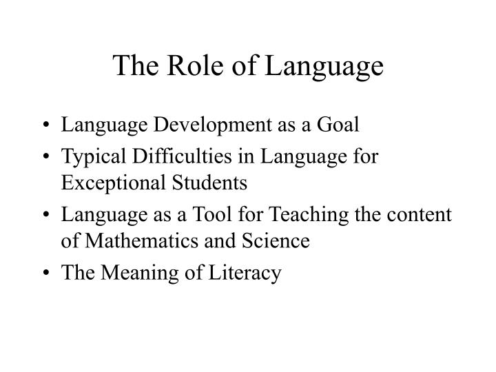 The Role of Language