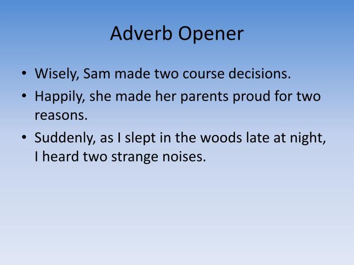 Adverb Opener