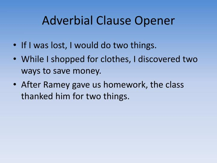 Adverbial Clause Opener
