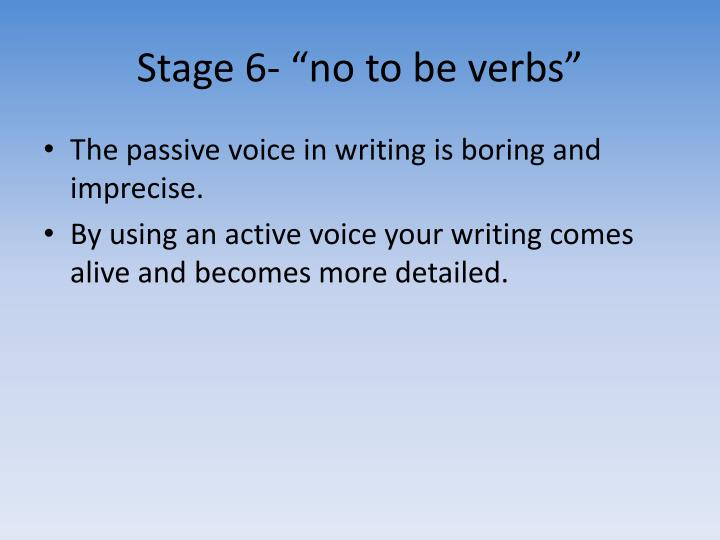"Stage 6- ""no to be verbs"""