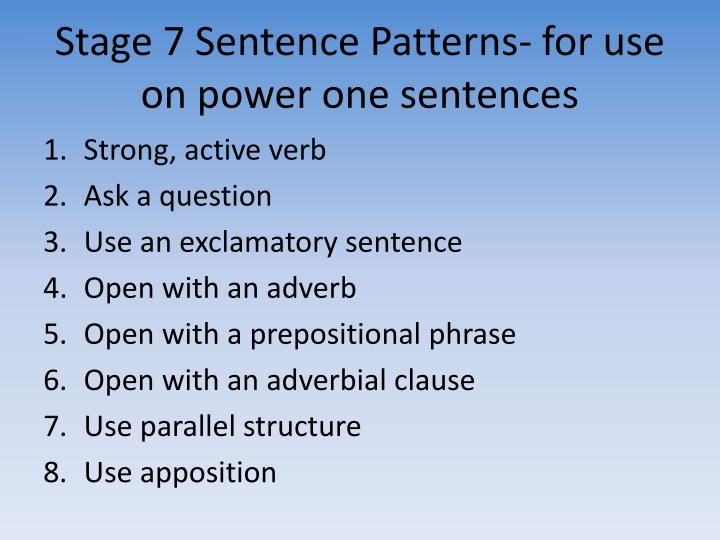 Stage 7 Sentence Patterns- for use on power one sentences