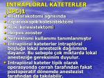 intrapl ral kateterler ipc 1