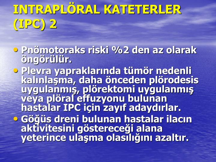 INTRAPLÖRAL KATETERLER (IPC) 2