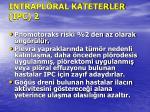 intrapl ral kateterler ipc 2