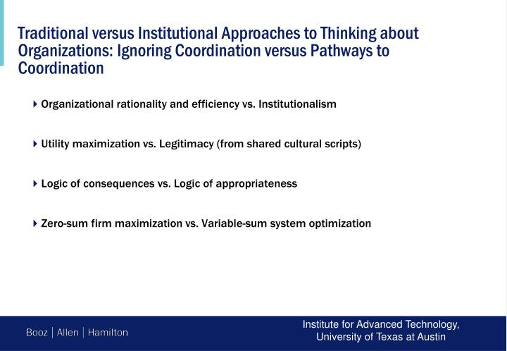 Traditional versus Institutional Approaches to Thinking about Organizations: Ignoring Coordination versus Pathways to Coordination