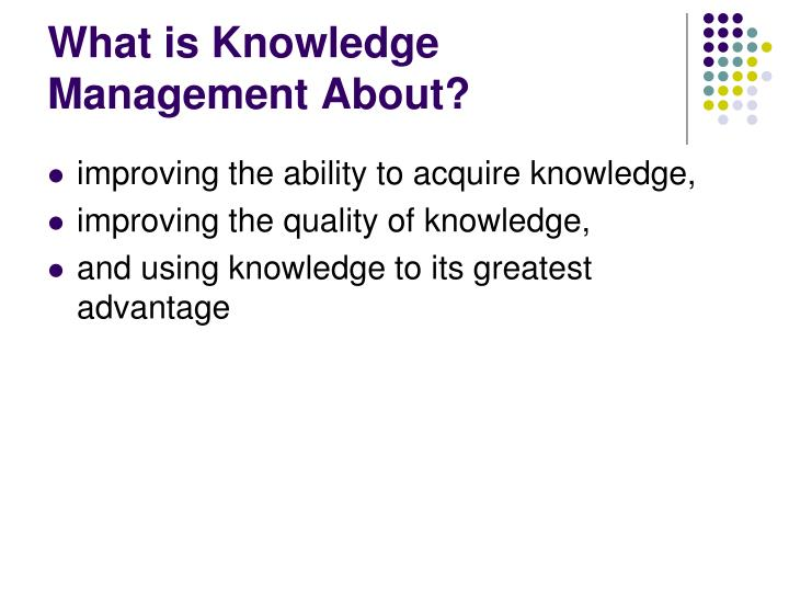 What is Knowledge Management About?