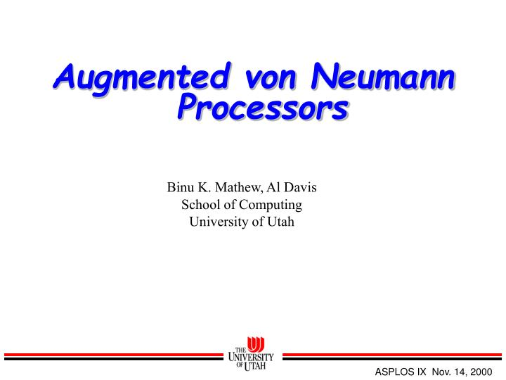 Augmented von neumann processors