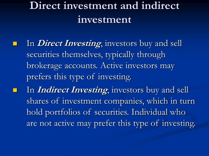 Direct investment and indirect investment