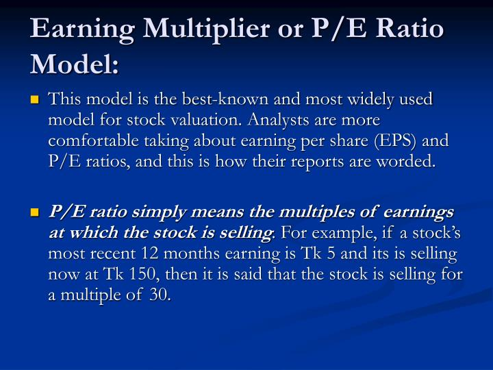 Earning Multiplier or P/E Ratio Model: