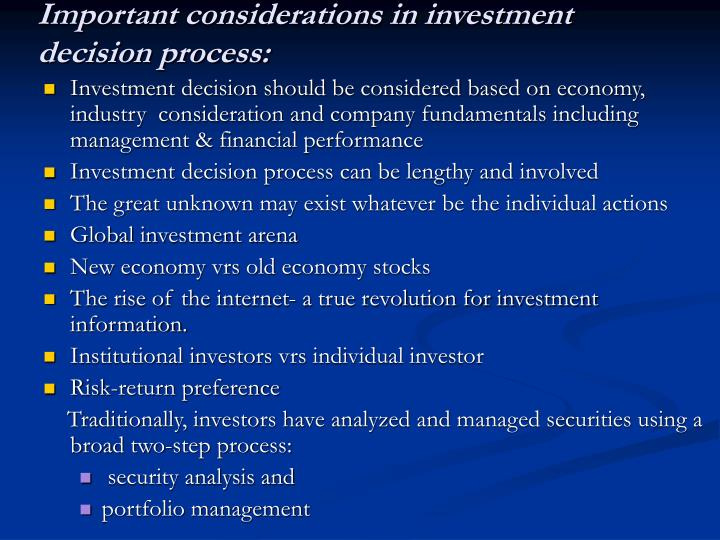 Important considerations in investment decision process: