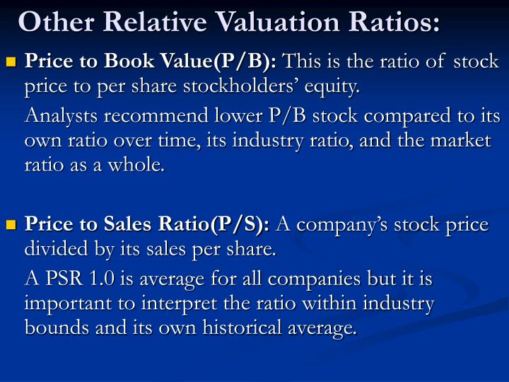 Other Relative Valuation Ratios: