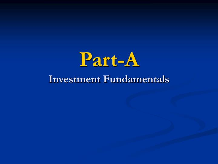 Part a investment fundamentals