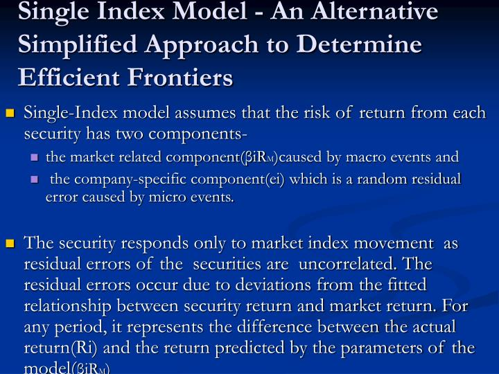 Single Index Model - An Alternative Simplified Approach to Determine Efficient Frontiers