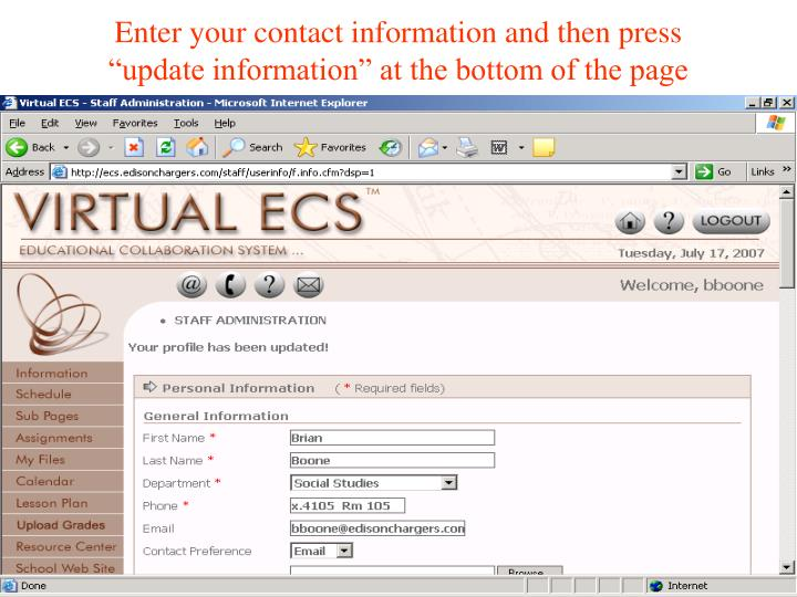 "Enter your contact information and then press ""update information"" at the bottom of the page"