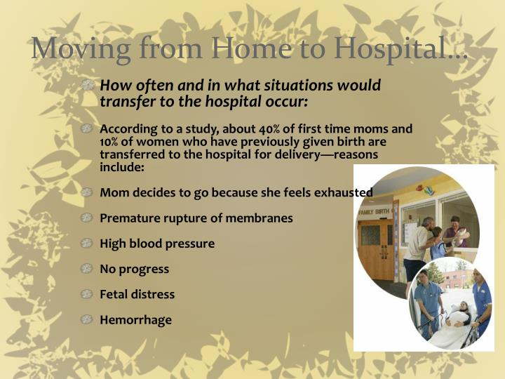 Moving from Home to Hospital…