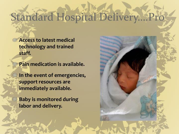 Standard Hospital Delivery….Pro