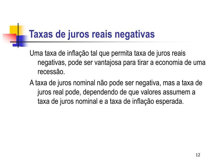 Taxas de juros reais negativas