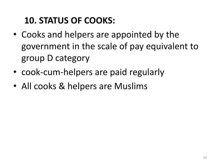 10. STATUS OF COOKS: